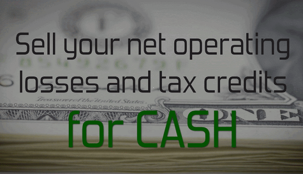 Sell net operating losses and tax credits for cash